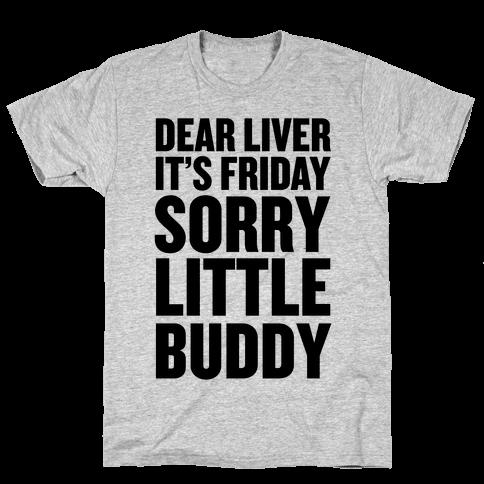 Dear Liver Mens T-Shirt
