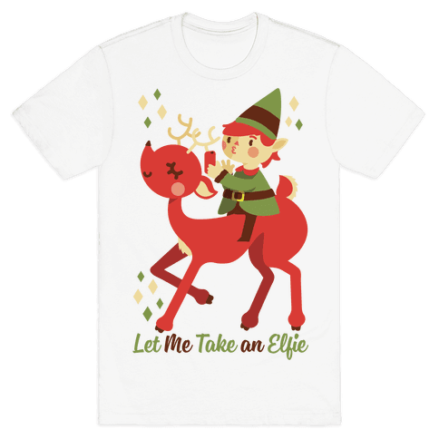 Let Me Take An Elfie Mens T-Shirt