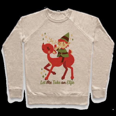 Let Me Take An Elfie Pullover