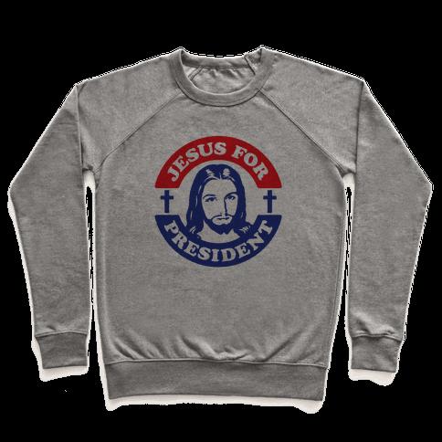 Jesus For President Pullover