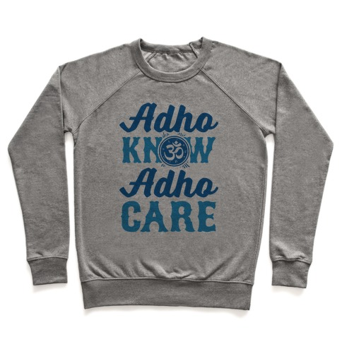 Adho Know Adho Care Pullover