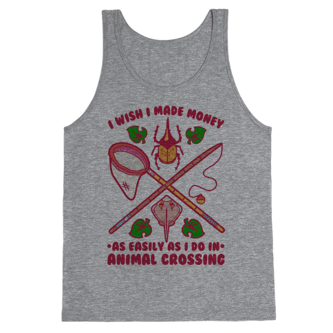I Wish I Made Money As Easily As I Do In Animal Crossing Tank Top