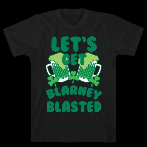 Let's Get Blarney Blasted Mens T-Shirt