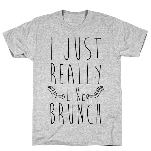 I Just Really Like Brunch Mens T-Shirt