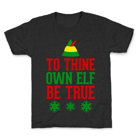 To Thine Own Elf Be True Kids T-Shirt