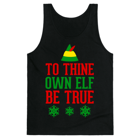 To Thine Own Elf Be True Tank Top