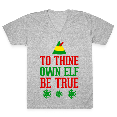 To Thine Own Elf Be True V-Neck Tee Shirt
