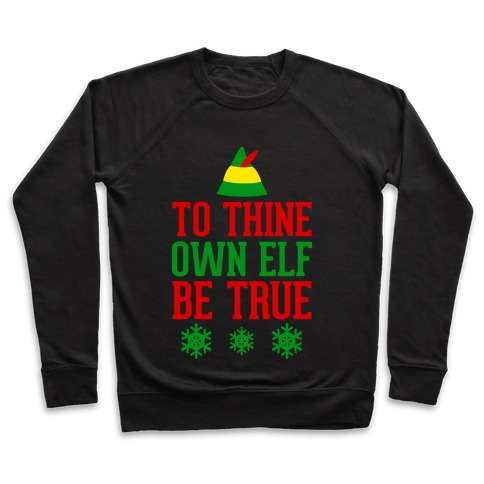 To Thine Own Elf Be True Pullover