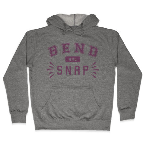 Bend and Snap Hooded Sweatshirt