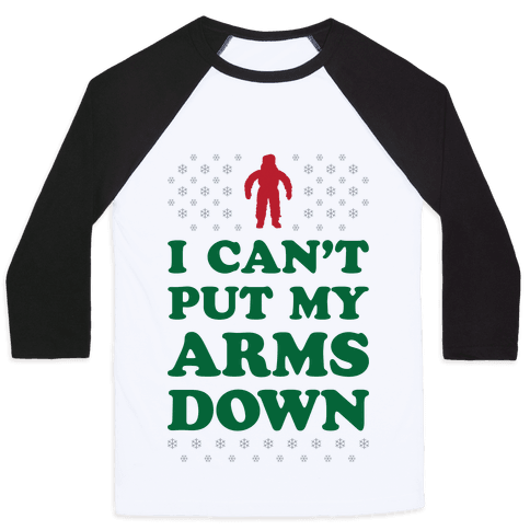 I Can't Put My Arms Down Baseball Tee