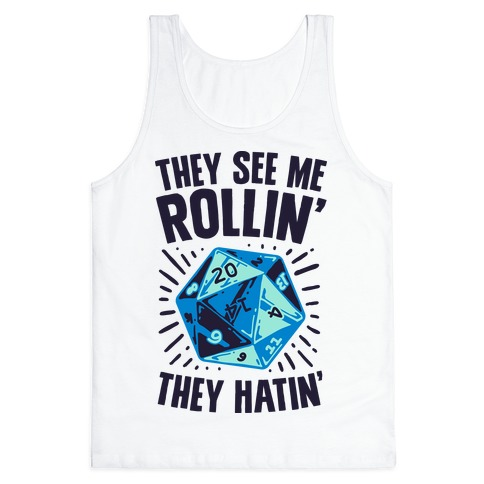 They See Me Rollin' They Hatin' D20 Tank Top