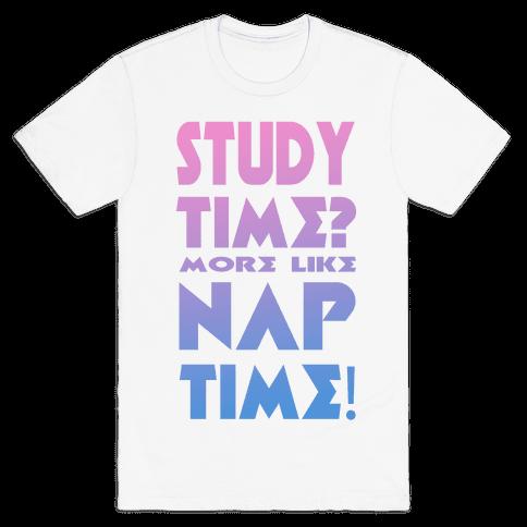 Study Time? More Like Nap Time! Mens T-Shirt