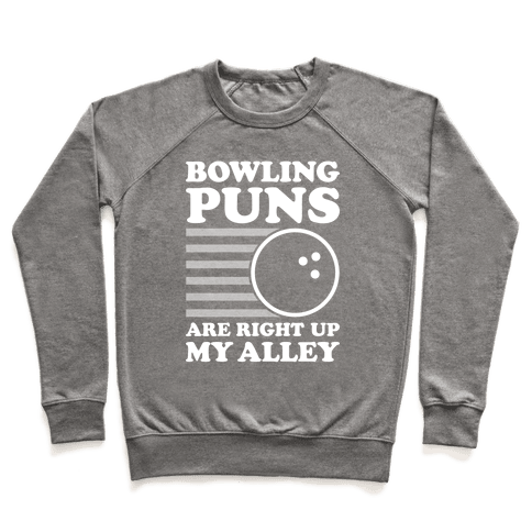 Bowling Puns Are Right Up My Alley Pullover