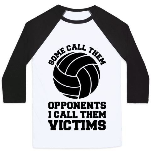 Some Call Them Opponents (Volleyball) Baseball Tee