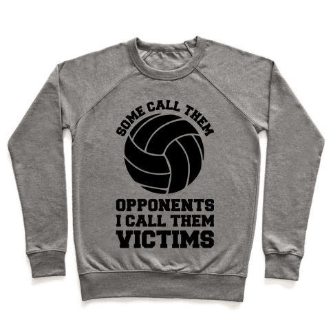 Some Call Them Opponents (Volleyball) Pullover