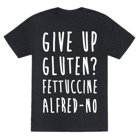 Give Up Gluten? Fettuccine Alfred-No