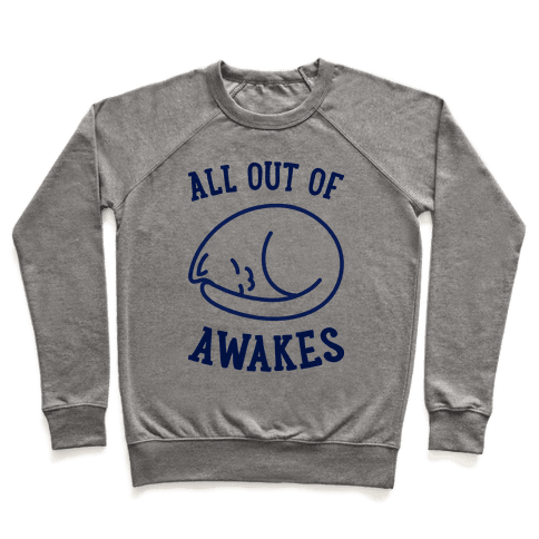 All Out Of Awakes Pullover