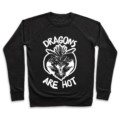 Dragons Are Hot Pullover