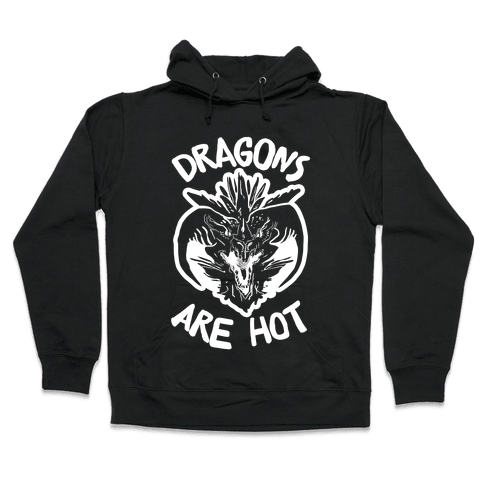 Dragons Are Hot Hooded Sweatshirt