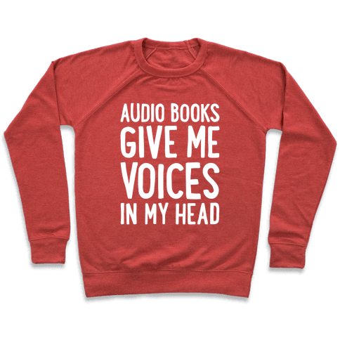 Audio Books Give Me Voices In My Head Pullover