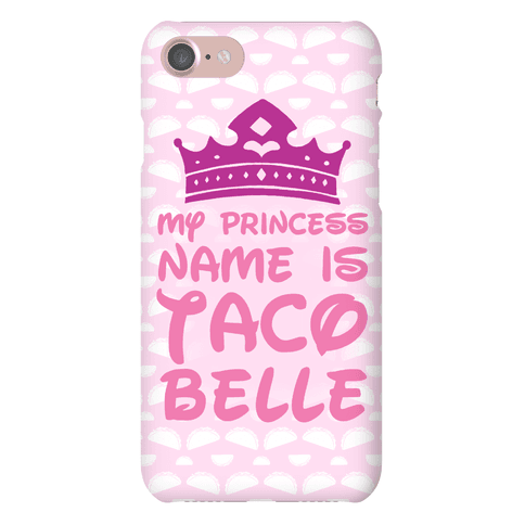 My Princess Name Is Taco Belle Phone Case