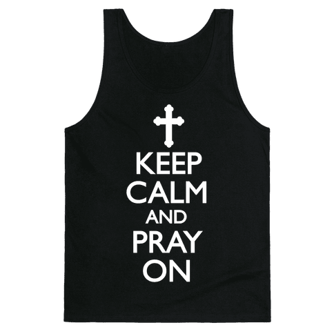 Keep Calm And Pray On Tank Top