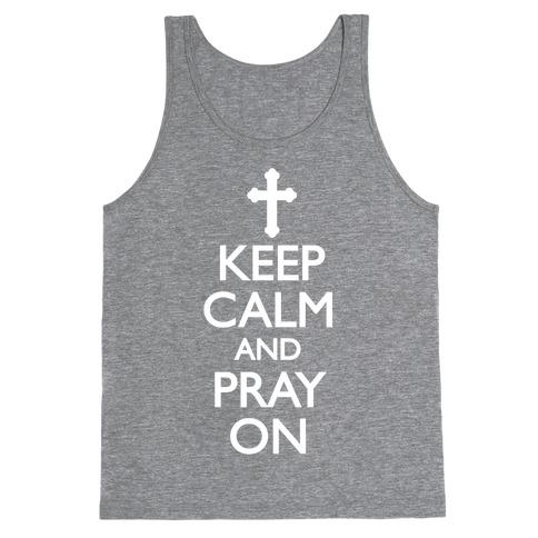 Keep Calm And Pray On Tank Top