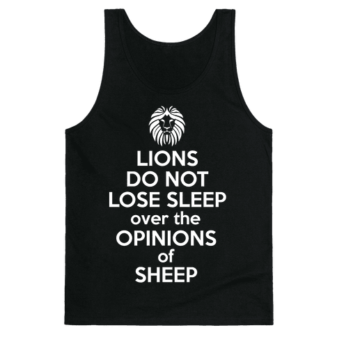Lions Do Not Lose Sleep... Tank Top
