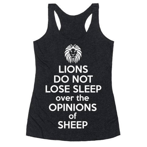 Lions Do Not Lose Sleep... Racerback Tank Top
