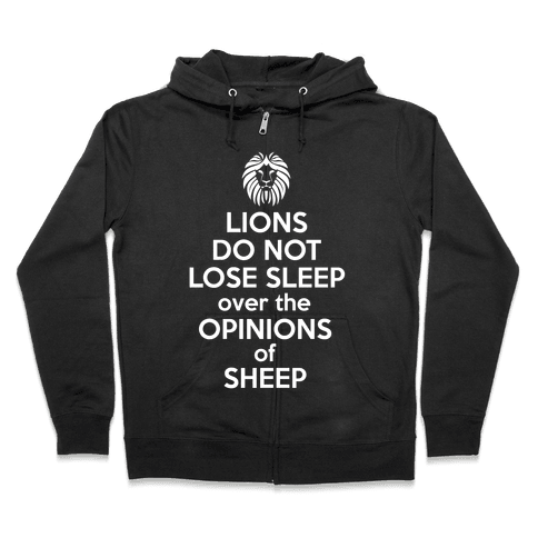 Lions Do Not Lose Sleep... Zip Hoodie