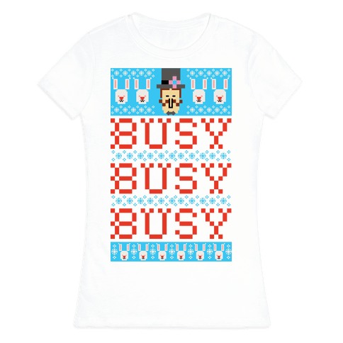 Busy Busy Busy Frosty Ugly Sweater Womens T-Shirt