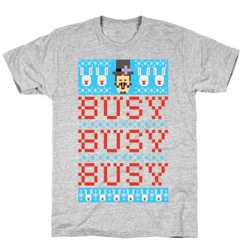 Busy Busy Busy Frosty Ugly Sweater T-Shirt