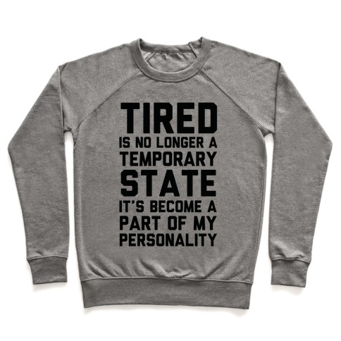 Tired Has Become A Part Of My Personality Pullover