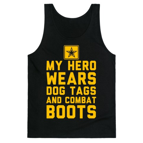 My Hero Wears Dog Tags And Combat Boots Tank Top