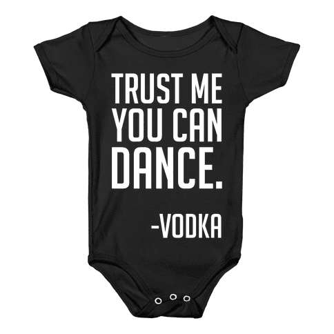 Trust Me You Can Dance Baby Onesy