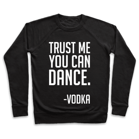 Trust Me You Can Dance Pullover
