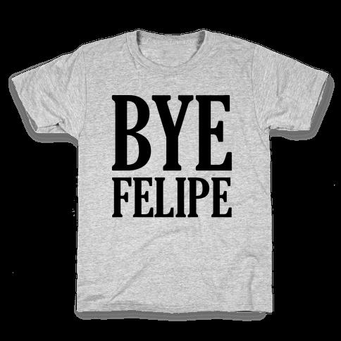 Bye Felipe Kids T-Shirt