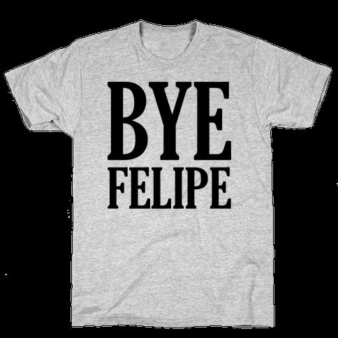 Bye Felipe Mens T-Shirt