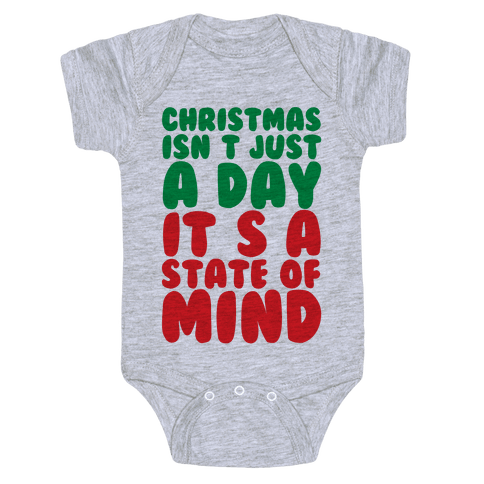 Christmas Isn't Just A Day It's A State Of Mind Baby Onesy