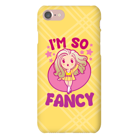 I'm So Fancy Phone Case