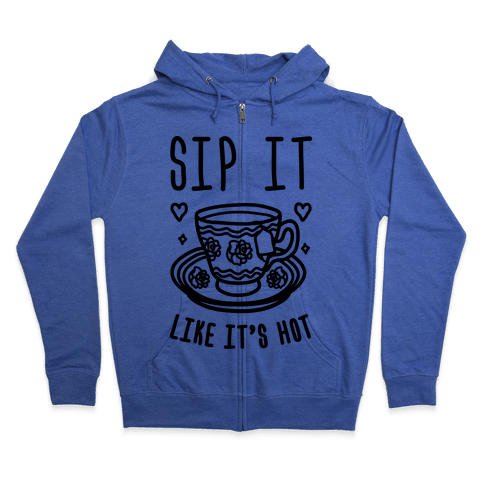 Sip It Like It's Hot Zip Hoodie