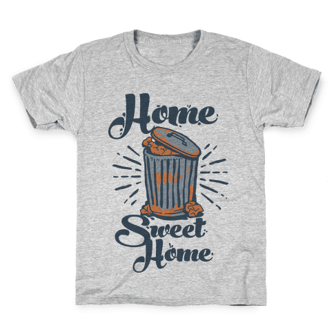 Home Sweet Home Garbage Can Kids T-Shirt