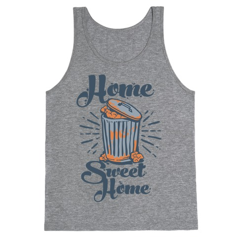 Home Sweet Home Garbage Can Tank Top