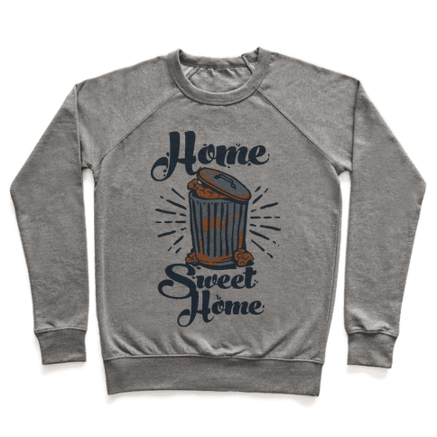 Home Sweet Home Garbage Can Pullover