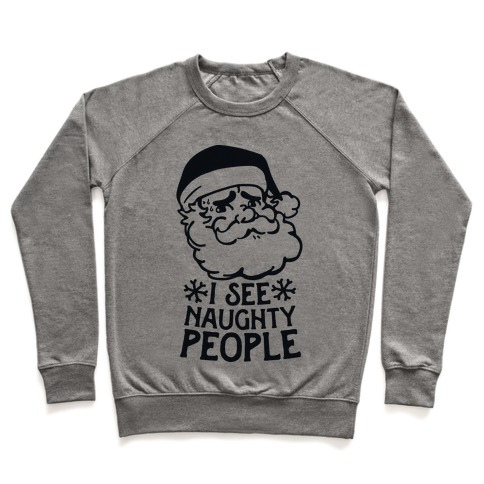 I See Naughty People  Pullover