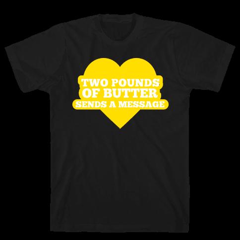 Butter Message Mens T-Shirt