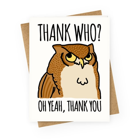 Thank Who? Greeting Card