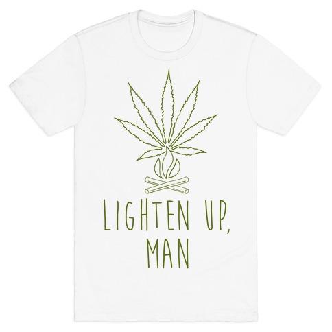 Lighten Up, Man T-Shirt