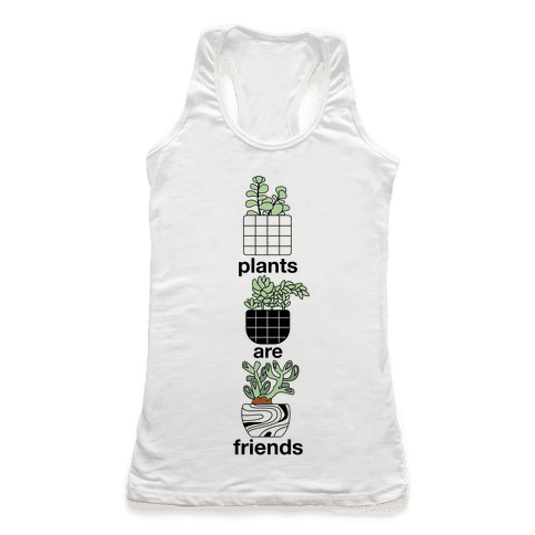 Plants Are Friends Racerback Tank Top