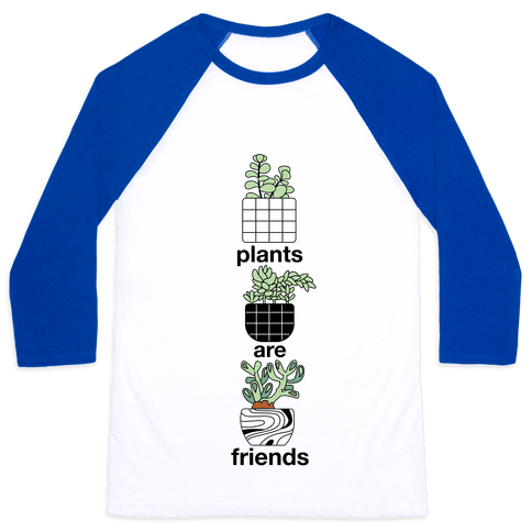 Plants Are Friends Baseball Tee